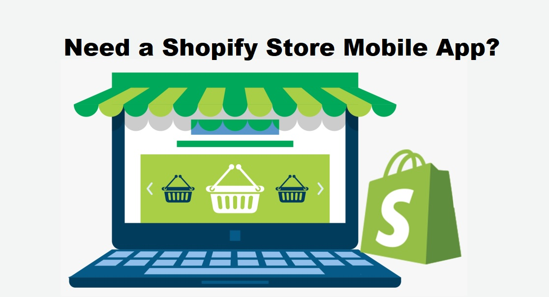 Need a Shopify Store Mobile App?