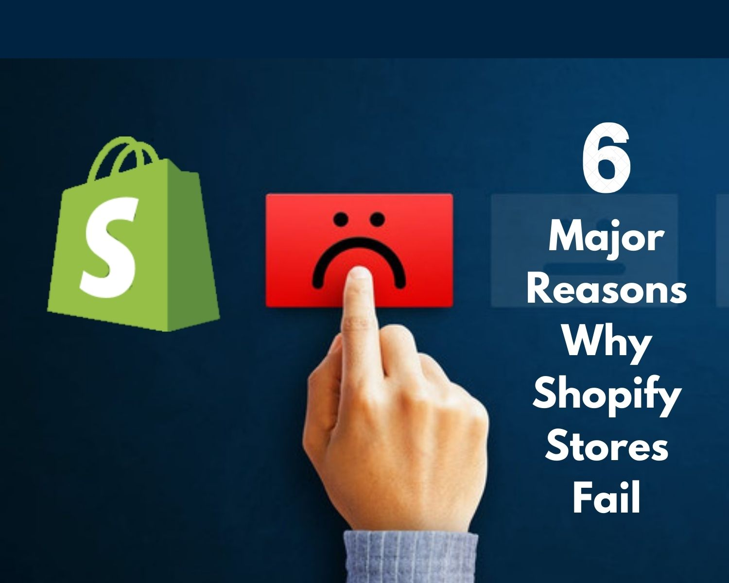 6 Major Reasons Why Shopify Stores Fail